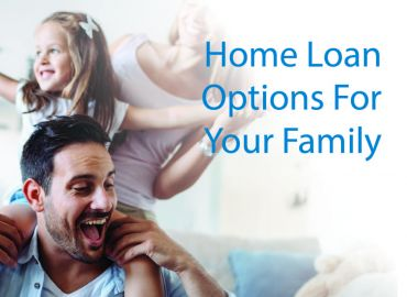 Your Home Loan Options